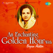 An Enchanting Hour With Begum Akhtar Songs