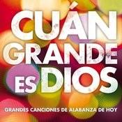 Cuán Grande Es Dios Songs