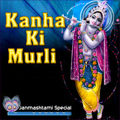 Kanha Ki Murli - Janmashtami Special Songs