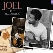 Joel The Beginning Songs