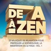 De A À Zen, Vol. 1 (25 Musiques De Relaxation Pour Pratiquer La Sophrologie, La Méditation Ou Le Yoga) Songs