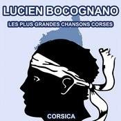 Les Plus Grandes Chansons Corses De Lucien Bocognano Songs
