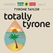 Totally Tyrone (Masters Vault) Songs
