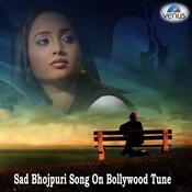 Sad Bhojpuri Song on Bollywood Tune Songs