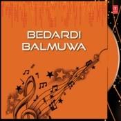 Bedardi Balmuwa Songs