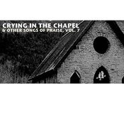 Crying In The Chapel & Other Songs Of Praise, Vol. 7 Songs