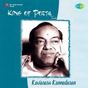 King Of Poets Kaviarasu Kannadasan Songs