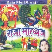 Raja Mor Dhwaj Songs