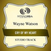 Cry Of My Heart (Studio Track) Songs