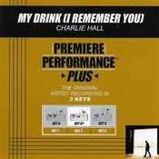 My Drink (I Remember You) (Premiere Performance Plus Track) Songs