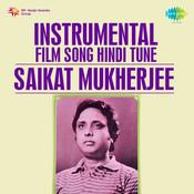 Instrumental Filmsong Hindi Tune Saikat Mukherjee Songs