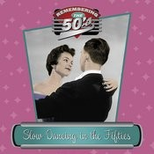 Slow Dancing In The Fifties Songs