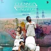 Chennai 2 Singapore Songs