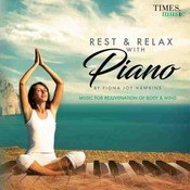 Rest & Relax With Piano Songs