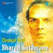 Classical Vocal By Sharad Sutawane Songs