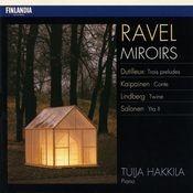 Ravel : Miroirs - Dutilleux : Trois Preludes - Kaipainen : Conte - Lindberg : Twine - Salonen : Yta II Songs