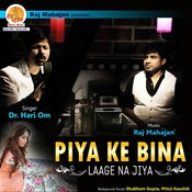Piya Ke Bina Songs