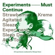 Experiments Must Continue Songs