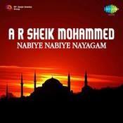 A R Sheik Mohamed Nabiye Nabiye Nayagam Songs
