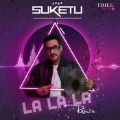 La La La Remix By DJ Suketu Songs
