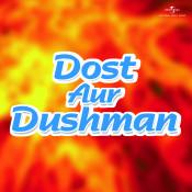 Dost Aur Dushman Songs