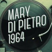 Mary Di Pietro 1964 Songs
