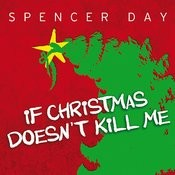 If Christmas Doesn't Kill Me Songs