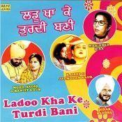 Ladoo Kha Ke Turdi Bani Songs
