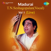 Live Concert T N Seshagopalan Vol 1 Songs