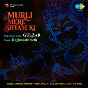 Murli Mere Shyam Ki By Gulzar Songs