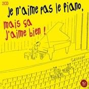 Je n'aime pas le piano mais ça j'aime bien Songs