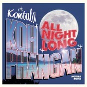 Kontula - Koh Phangan All Night Long Songs