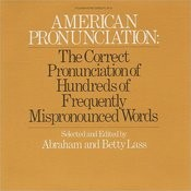 American Pronunciation: The Correct Pronunciation Of Hundreds Of Frequently Mispronounced Words Songs