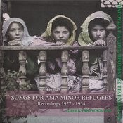 Songs For Asia Minor Refugees Recordings 1927-1954 Songs