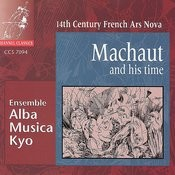 Marchaut and his Time: 14th Century French Ars Nova Songs