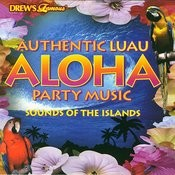 Authentic Luau Aloha Party Music: Sounds Of The Islands Bcg2 Songs