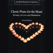 Classic Piano For The Heart - Ecstasy Of Love And Meditation Songs