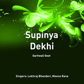 Supinya Dekhi Songs