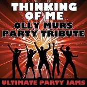Thinking Of Me (Olly Murs Party Tribute) Song