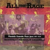 All The Rage: Mandolin Ensemble Music From 1897-1924 Songs