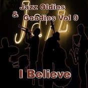 Jazz Oldies & Goodies Vol 9 / I Believe Songs