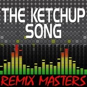 The Ketchup Song (Asereje) (Re-Mix Package For Dj's) Songs