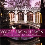 Voices From Heaven : Choral Music From St. John's College Cambridge Songs