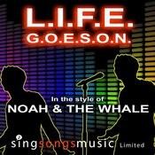 L.I.F.E.G.O.E.S.O.N (In The Style Of Noah And The Whale) Song