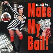Make My Bail Bad Boy! Songs