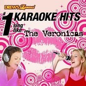 Drew's Famous # 1 Karaoke Hits: Sing Like The Veronicas Songs