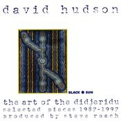 The Art Of The Didjeridu: Selected Pieces 1987-1997 Songs