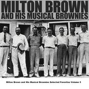 Milton Brown And His Musical Brownies Selected Favorites, Vol. 5 Songs