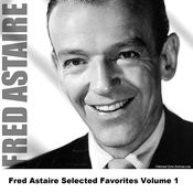 Fred Astaire Selected Favorites, Vol. 1 Songs