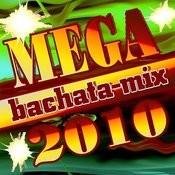 2010 Bachata Mega Mix (2011-2012 CD) Songs